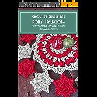 Crochet Christmas Doily, Tablecloth: Festive Crochet Christmas Doilies, Tablecloth Pattern: Crochet Christmas Doily…