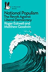 National Populism: The Revolt Against Liberal Democracy (Pelican Books) Paperback