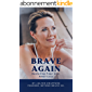 Brave Again: Restoring Your Life After Loss (English Edition)