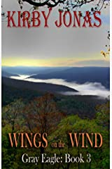 Wings on the Wind (Gray Eagle Book 3) Kindle Edition