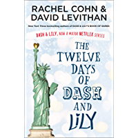 The Twelve Days of Dash and Lily: The sequel to the unmissable and feel-good romance of 2020 – Dash & Lily's Book of…