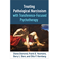 Treating Pathological Narcissism with Transference-Focused Psychotherapy (Psychoanalysis and Psychological Science…