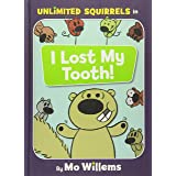 I Lost My Tooth! (An Unlimited Squirrels Book): 1 (Unlimited Squirrels, 1)