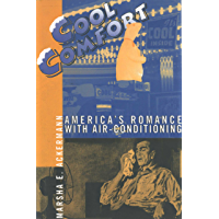 Cool Comfort: America's Romance with Air-Conditioning (English Edition)