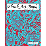 Blank Art Book: Sketchbook For Drawing, Artists Edition, Colors Turquoise With Red, Vegetable Pattern (Colorful Soft…