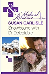 Snowbound with Dr Delectable (Mills & Boon Medical) Kindle Edition