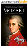 Mozart: A Life From Beginning to End (Composer Biographies Book 1) (English Edition)