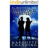 EL MISTERIO DEL MUERTO EN EL MALETERO: Aventura, misterio y romance con el inspector Germán Cortés (Los Misterios de Channing