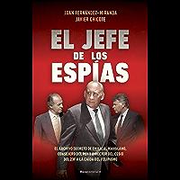 El jefe de los espías: El archivo secreto de Emilio A. Manglano, Consejero del Rey y Director del CESID del 23F a la…