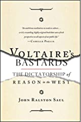 Voltaire's Bastards: The Dictatorship of Reason in the West Paperback