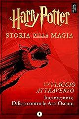 Un viaggio attraverso Incantesimi e Difesa contro le Arti Oscure (Italian Edition) Kindle Edition