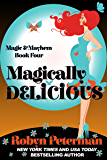 Magically Delicious: Magic and Mayhem Book Four (English Edition)