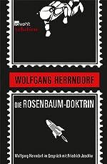Die Rosenbaum-Doktrin: Wolfgang Herrndorf im Gespräch mit Friedrich Jaschke