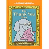 The Thank You Book (An Elephant and Piggie Book): 25