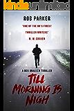 Till Morning is Nigh (Ben Bracken Book 4)