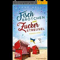 Fischbrötchen und Zuckerstreusel: Ein Ostseeroman   Fördeliebe 1 (Fördeliebe - Ostseeromane aus Eckernförde) (German…