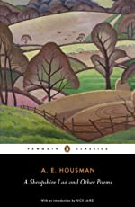 A Shropshire Lad and Other Poems: The Collected Poems of A.E. Housman (Penguin Classics)