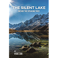 THE SILENT LAKE: BESIDE THE SPEAKING TREE