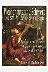 Weidenrute und Schwert: Die SM-Mittelalter-Trilogie Kindle Ausgabe