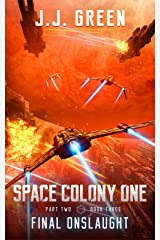 Final Onslaught - A Space Colonization Epic Adventure (Space Colony One, Part Two Book 3) Kindle Edition