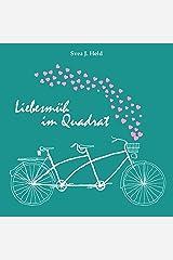 Liebesmüh im Quadrat: Essays über die Mühen, die Liebe zu finden und zu binden - und dabei nie den Mut zu verlieren Kindle Ausgabe