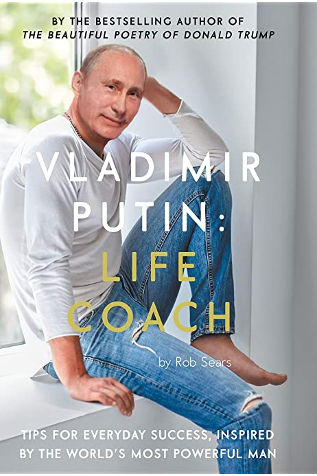 Vladimir Putin Life Coach Amazon Co Uk Sears Rob Sears Tom 9781786894694 Books