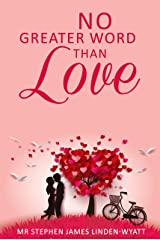 No Greater Word Than Love Kindle Edition