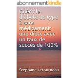 Guérir le diabète de type 2 sans médicament: une diète avec un taux de succès de 100%