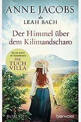 Der Himmel über dem Kilimandscharo: Roman (Die Afrika-Saga 1) (German Edition) Versión Kindle