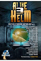 At The Helm: Volume 3: A Sci-Fi Bridge Anthology Kindle Edition