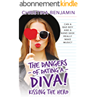 Kissing The Hero (The Dangers of Dating a Diva Book 2) (English Edition)