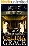 Death at the Theatre: Miss Hart and Miss Hunter Investigate: Book 2 (English Edition)