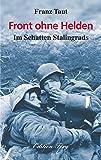 Front ohne Helden: Im Schatten Stalingrads