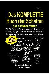 M.Otto Das KOMPLETTE Buch der Schatten! Das Standardwerk!: Für Kräuterhexen, Selbstversorger und Selbermacher, Allergiker, Sparfüchse + Gesundheitsbewusste Kindle Ausgabe