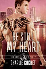 Be Still My Heart: Four Kings Security Book Two Kindle Edition