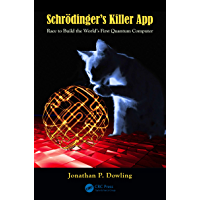 Schrödinger's Killer App: Race to Build the World's First Quantum Computer (English Edition)