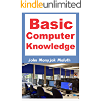 Basic Computer Knowledge (Computer Basics Book 1)