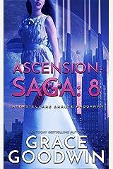 Ascension-Saga: 8 (Interstellare Bräute Programm: Ascension-Saga) Kindle Ausgabe