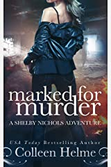 Marked for Murder: A Shelby Nichols Mystery Adventure (Shelby Nichols Adventure Book 12) Kindle Edition