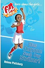 Girls FC 10: Has Anyone Seen Our Striker? Kindle Edition