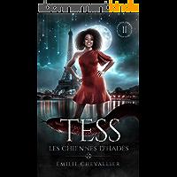 Tess: Une fantasy urbaine déjantée (Les Chiennes d'Hadès t. 2)