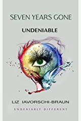 Seven Years Gone: Undeniable: Book 3 in the Seven Years Gone series. Kindle Edition