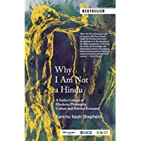 Why I Am Not a Hindu: A Sudra Critique of Hindutva Philosophy, Culture and Political Economy