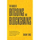 The Basics of Bitcoins and Blockchains: An Introduction to Cryptocurrencies and the Technology that Powers Them…