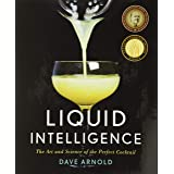 Liquid Intelligence – The Art and Science of the Perfect Cocktail