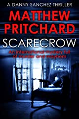Scarecrow: An international mystery full of murder and mayhem (Danny Sanchez Thrillers Book 1) Kindle Edition