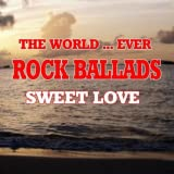 Die besten Song-Evers - The Best Rock Ballads Ever Song Bewertungen