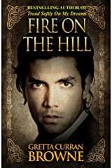 FIRE ON THE HILL: An Epic Biographical Novel From Ireland's Past (The Liberty Trilogy Book 2) Kindle Edition