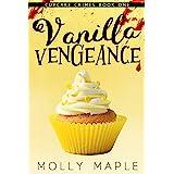 Vanilla Vengeance: A Small Town Cupcake Cozy Mystery (Cupcake Crimes Series Book 1) (English Edition)