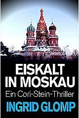 Eiskalt in Moskau (Cori-Stein-Thriller 3) Kindle Ausgabe